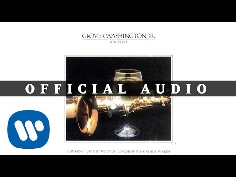 Grover Washington Jr. - Just the Two of Us (feat. Bill Withers) (Official Audio)