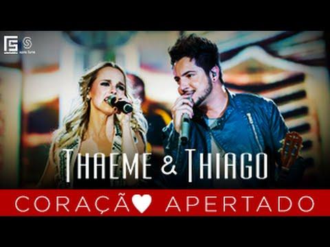 Thaeme & Thiago - Cora��o Apertado