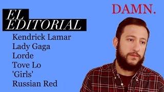 El Editorial: Kendrick Lamar, Coachella, Lady Gaga, Lorde, Tove Lo, Girls, Lena Dunham y Russian Red