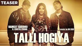 Video Talli Hogiya (Song Teaser) Rameet Sandhu Ft. Curtis Young   Dr Zeus   Coming Soon download in MP3, 3GP, MP4, WEBM, AVI, FLV January 2017