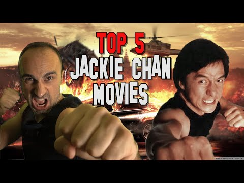 TOP 5 JACKIE CHAN FILMS - A retrospective look at Jackie Chan's best movies, fights and stunts