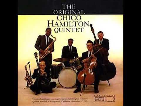 Chico Hamilton  - The Original Chico Hamilton Quintet ( Full Album ) online metal music video by CHICO HAMILTON
