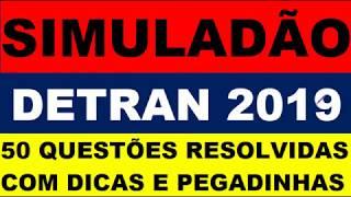 SIMULADÃO DO DETRAN 2019, 50 QUESTÕES RESOLVIDAS COM COMENTÁRIOS, DICAS E PEGADINHAS