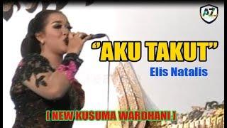 Aku Takut - Elis Natalis [ Cover New Kusuma Wardhani ]