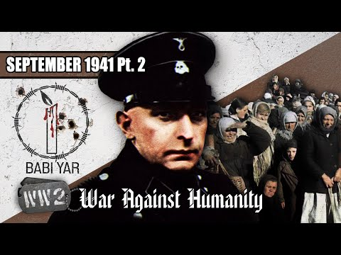 The Rape of Humanity at Babi Yar - War Against Humanity 019 - September 1941 Pt. 2