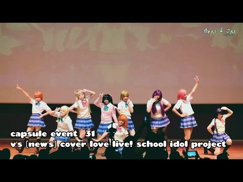 Capsule Event #31 – V'S (New's) Cover Love Live! School Idol Project