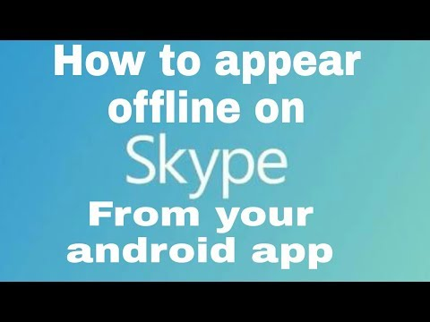 How To Appear Offline On Skype From Android Phone