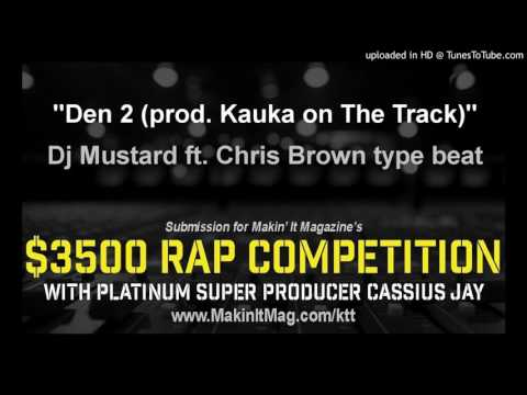 Dj Mustard ft. Chris Brown type beat-Den 2 (prod. Kauka on The Track)
