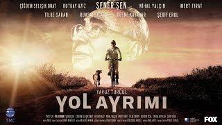 Yol Ayrımı Fragman / 10 Kasım 2017\'de Sinemalarda