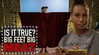 Big Feet Equals Big Meat | Is It True?