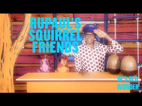 RuPaul's Squirrel Friends – Peanut Butter!