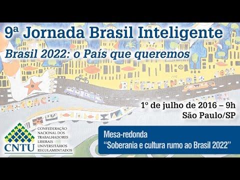 9ª Jornada Brasil Inteligente – Soberania e cultura rumo ao Brasil 2022