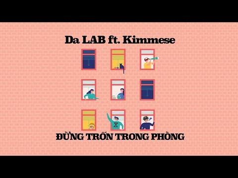 Đừng Trốn Trong Phòng - Da LAB ft. Kimmese (Official Audio) - Thời lượng: 4:48.