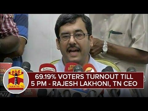 TN-Elections-2016--69-19%-Voter-Turnout-till-5-PM--Rajesh-Lakhoni-TN-CEO-Thanthi-TV