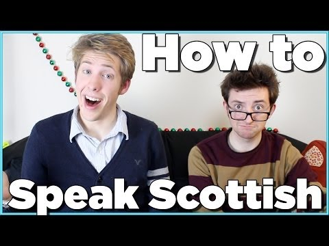 SCOTTISH - SUBSCRIBE for new videos every week! http://vid.io/xqtt Want a Scottish accent? Learn some Scottish words and expressions and even how to speak with an Sco...