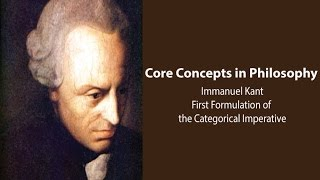 Philosophy Core Concepts: Kant,  First Formulation Of The Categorical Imperative