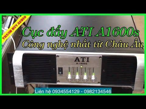 Test cục đẩy công suất 4 kênh khủng ATI 1600s [đánh cả sub và full]. LH 0934554129