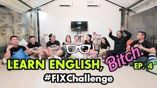 Video #FixChallenge: Learn English Bitch   Eps. 4   ANNIVERSARY SPECIAL 🎉 MP3, 3GP, MP4, WEBM, AVI, FLV November 2018