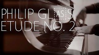 Etude No. 2 Philip Glass