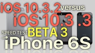 iPhone 6S : iOS 10.3.2 vs iOS 10.3.3 Beta 3 Speed Test (Build 14G5047a)
