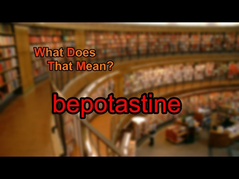 What does bepotastine mean?