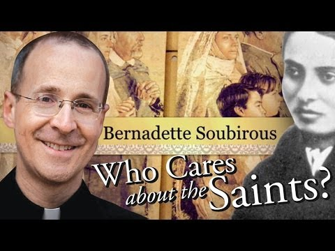 "Saint Bernadette Soubirous of Lourdes from ""Who Cares About The Saints?"" with Fr. James Martin, S.J."