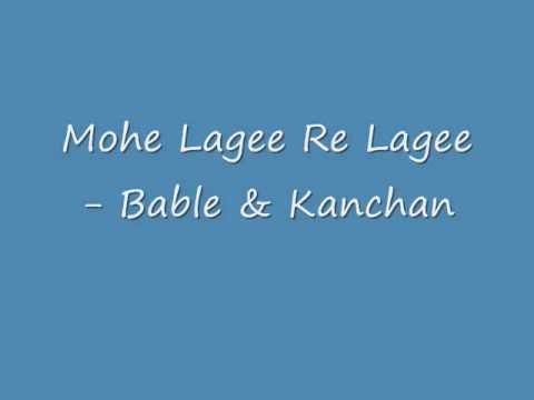 Video Mohe Lagee Re Lage- Babla & Kanchan download in MP3, 3GP, MP4, WEBM, AVI, FLV January 2017