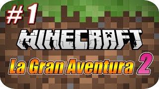 ● Minecraft - La Gran Aventura 2 - Gameplay Español. ● Capitulo 1 - El Inicio de una Nueva Aventura. ● !!! Deseas saber mas ? ¡¡¡