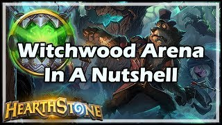 Witchwood Arena In A Nutshell - Witchwood / Hearthstone