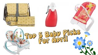 Top 5 Baby Gear in April
