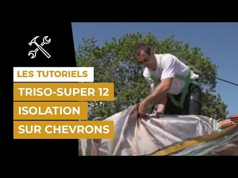 comment isoler ma toiture avec TRISO-SUPER 12 sur chevrons?