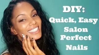 DIY: Quick & Easy Salon Perfect Nails!