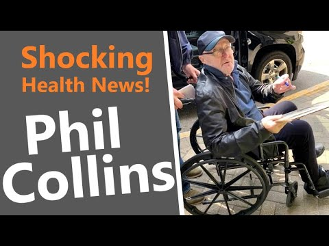 SAD NEWS on the Health of PHIL COLLINS!  Drummer & Vocalist of GENESIS on his Deteriorating Health!
