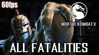 Mortal Kombat X - All Fatalities (60fps) [1080p] MKX TRUE-HD QUALITY
