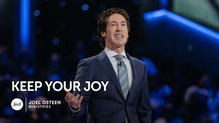 Video Joel Osteen - Keep Your Joy MP3, 3GP, MP4, WEBM, AVI, FLV Juni 2019