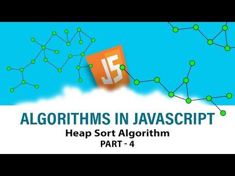 Algorithms In Javascript | Ace Your Interview | Heap Sort Algorithm | Part 4 | Eduonix