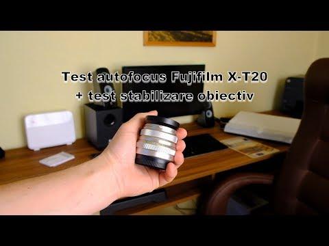 Test autofocus si stabilizare Fujifilm X-T20 + FUJINON XF 18-55mm F2.8-4 R LM OIS