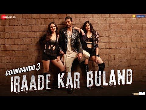 Iraade Kar Buland - Commando 3 | Vidyut Jammwal, Adah S, Angira D| Sukhwinder Singh, Vikram Montrose
