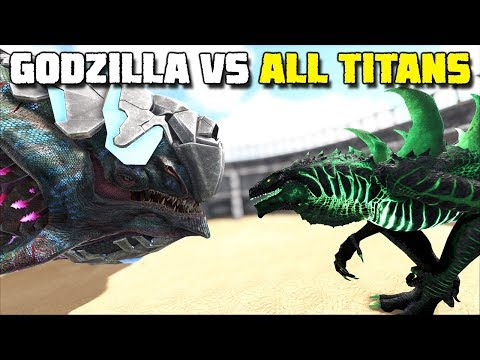 GODZILLA vs ALL TITANS !! | ARK: SURVIVAL EVOLVED