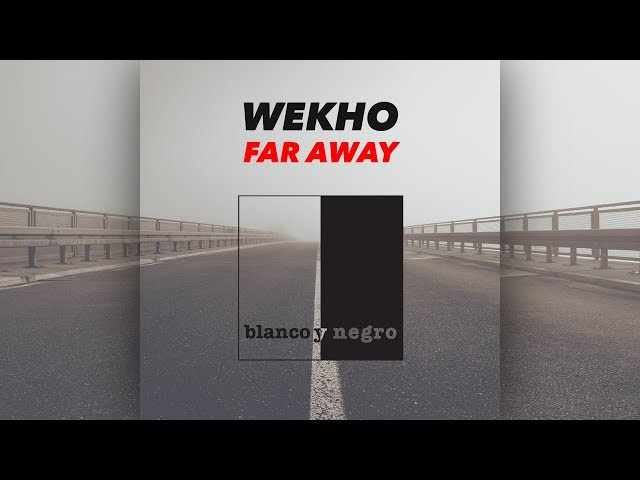 Wekho - Far Away [Official]