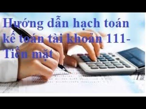 Hướng dẫn hạch toán kế toán TK 1111 - Tiền mặt