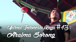 Jurnal Indonesia Kaya Episode 13 : Araima Sorong