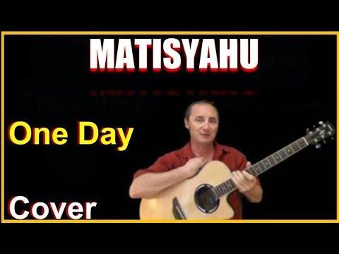 One Day Acoustic Guitar Cover – Matisyahu Chords & Lyrics Sheet