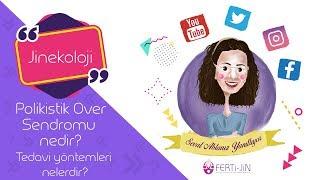 Op. Dr. Seval Taşdemir - Polikistik Over Sendromu nedir? Tedavi yöntemleri nelerdir?