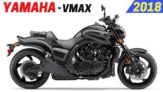 1. NEW 2018 Yamaha VMAX - Comes With Impressing Design And New Engine