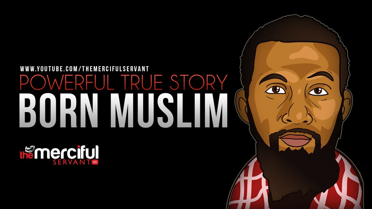 #Born Muslim – Powerful Message – MUST WATCH