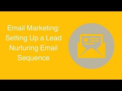 Watch 'Email Marketing: Setting Up a Lead Nurturing Email Sequence '