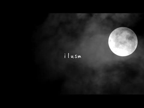 Ilusm Lyric Video