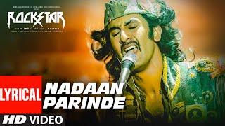 Video Rockstar: NADAAN PARINDE (Lyrical Video) | Ranbir Kapoor | A.R Rahman | Mohit Chauhan download in MP3, 3GP, MP4, WEBM, AVI, FLV January 2017