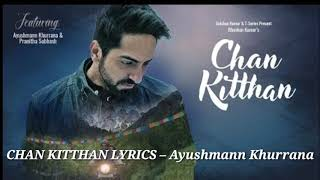 Official Lyrical Video: Chan Kitthan Song   Ayushmann   Pranitha   Bhushan Kumar   Rochak   Kumar